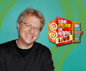 Don't Miss Out on The Price is Right Live! Hosted by Jerry Springer